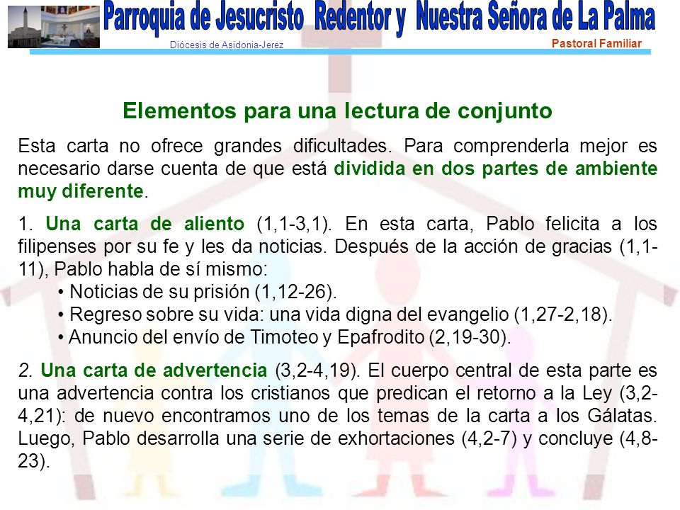 Diócesis de Asidonia-Jerez Pastoral Familiar Elementos para una lectura de conjunto Esta carta no ofrece grandes dificultades. Para comprenderla mejor
