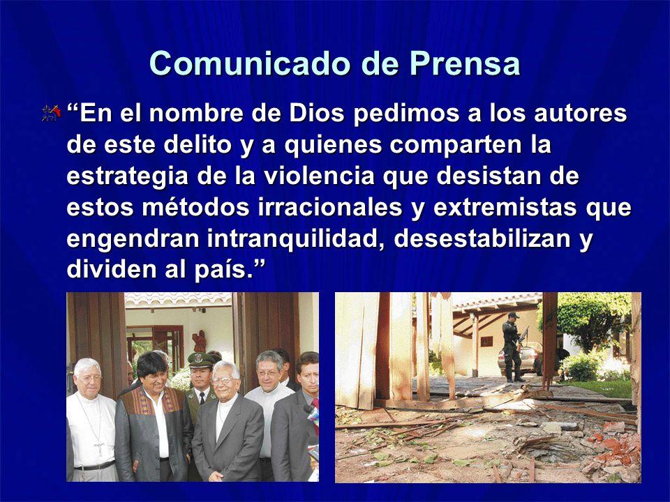 Comunicado de Prensa En el nombre de Dios pedimos a los autores de este delito y a quienes comparten la estrategia de la violencia que desistan de est