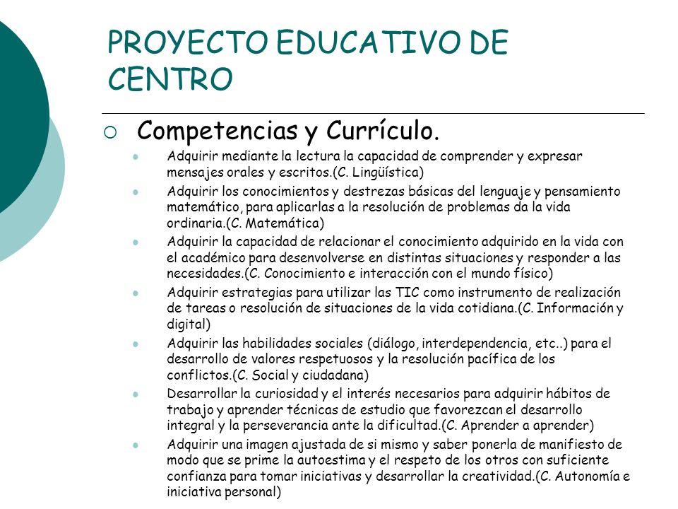 PROYECTO EDUCATIVO DE CENTRO Competencias y Currículo. Adquirir mediante la lectura la capacidad de comprender y expresar mensajes orales y escritos.(