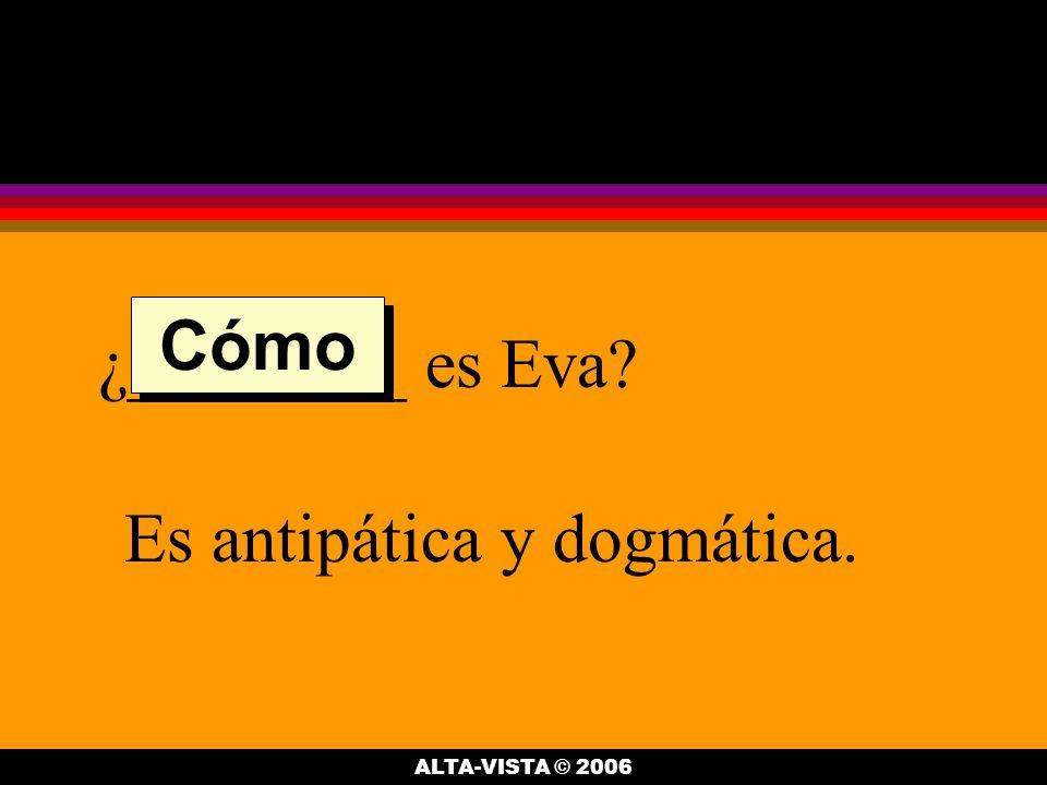 ¿___________ es el novio de Eva? Es Roberto. Quién ALTA-VISTA © 2006