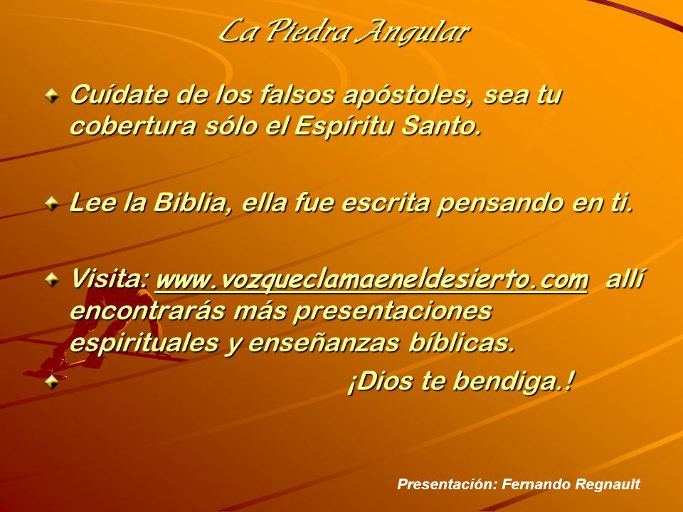 Cuídate de los falsos apóstoles, sea tu cobertura sólo el Espíritu Santo.