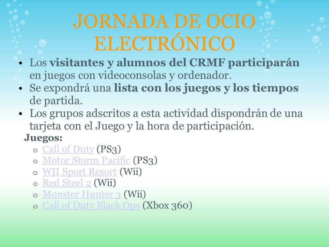 JORNADA DE OCIO ELECTRÓNICO Los visitantes y alumnos del CRMF participarán en juegos con videoconsolas y ordenador. Se expondrá una lista con los jueg