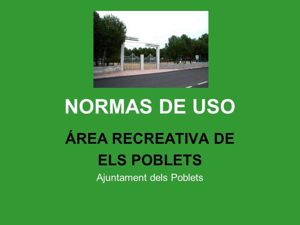NORMAS DE USO ÁREA RECREATIVA DE ELS POBLETS Ajuntament dels Poblets