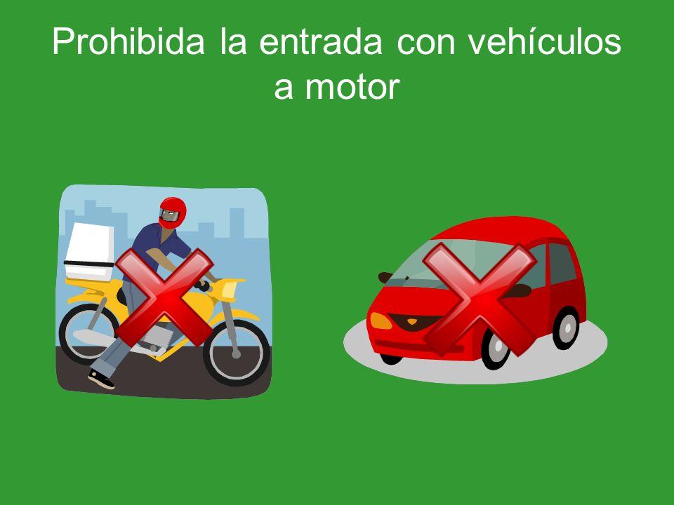 Prohibida la entrada con vehículos a motor