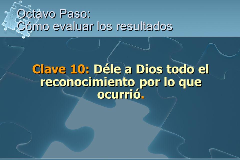 Clave 10: Déle a Dios todo el reconocimiento por lo que ocurrió.