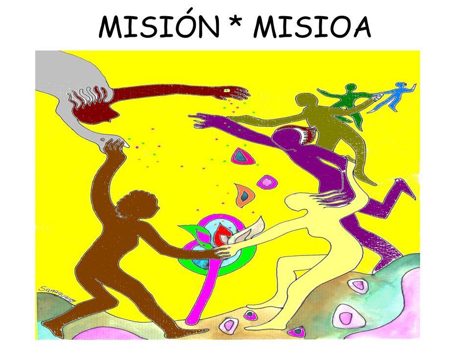 MISIÓN * MISIOA