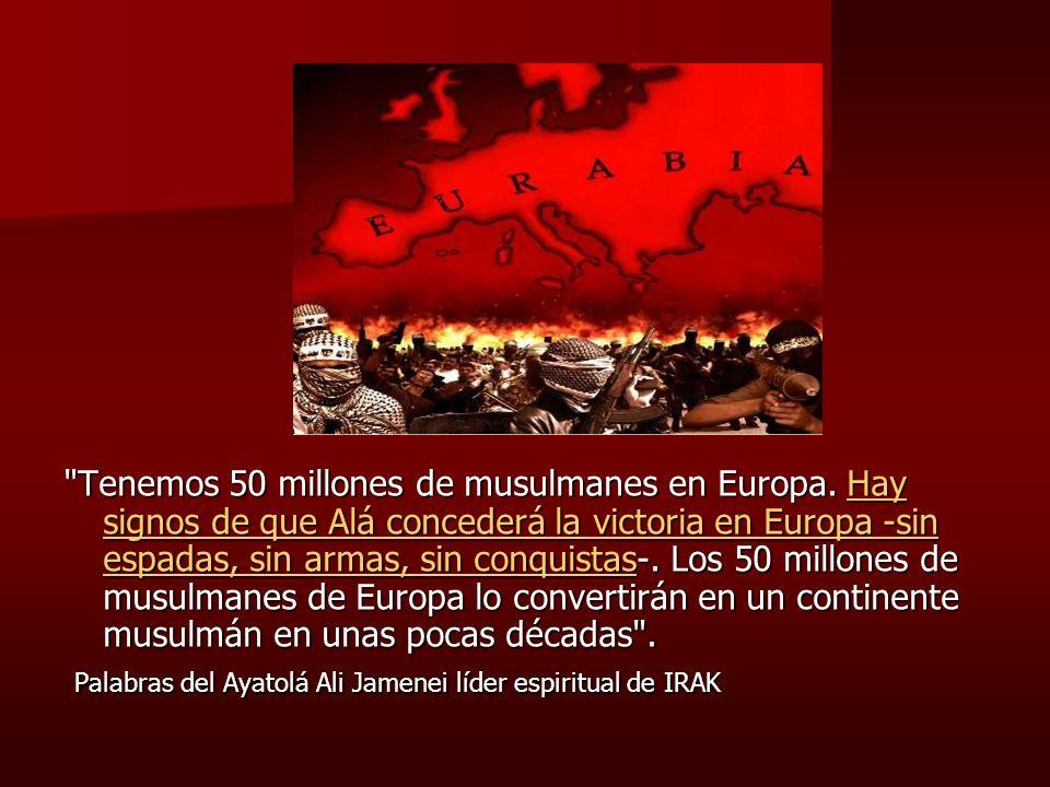 Tenemos 50 millones de musulmanes en Europa.