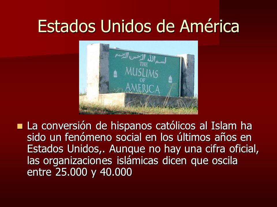 Estados Unidos de América La conversión de hispanos católicos al Islam ha sido un fenómeno social en los últimos años en Estados Unidos,. Aunque no ha