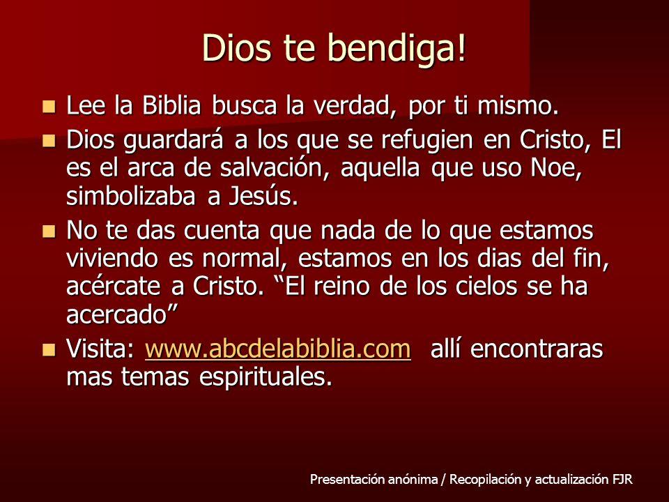 Dios te bendiga! Lee la Biblia busca la verdad, por ti mismo. Lee la Biblia busca la verdad, por ti mismo. Dios guardará a los que se refugien en Cris