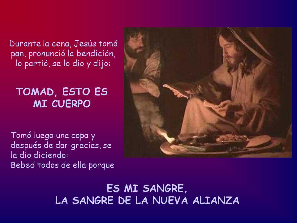 Durante la cena, Jesús tomó pan, pronunció la bendición, lo partió, se lo dio y dijo: Tomó luego una copa y después de dar gracias, se la dio diciendo