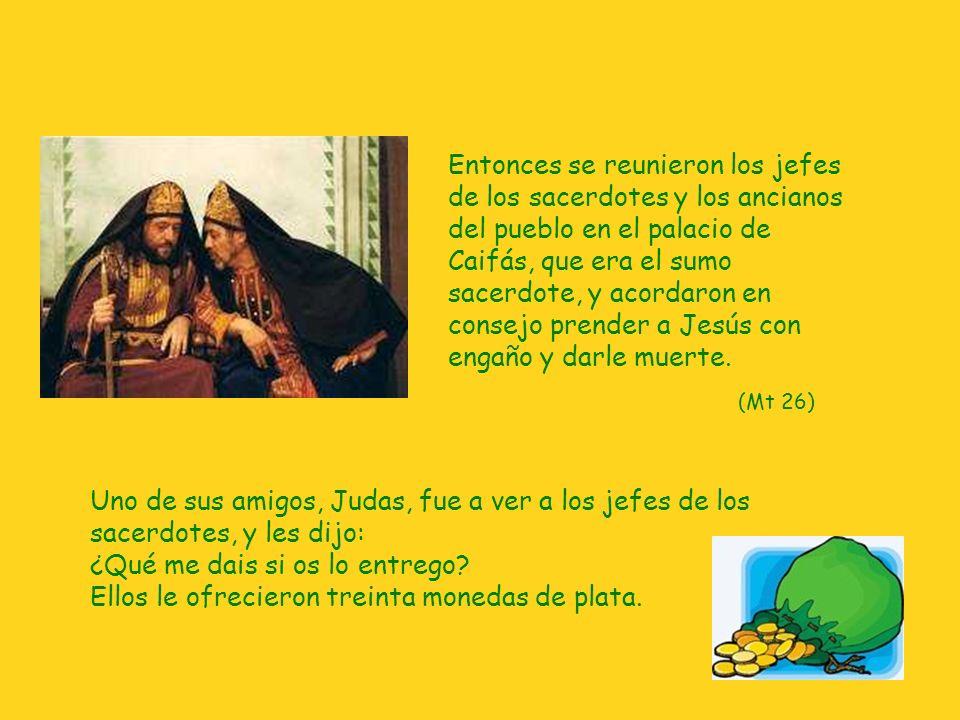Uno de sus amigos, Judas, fue a ver a los jefes de los sacerdotes, y les dijo: ¿Qué me dais si os lo entrego? Ellos le ofrecieron treinta monedas de p
