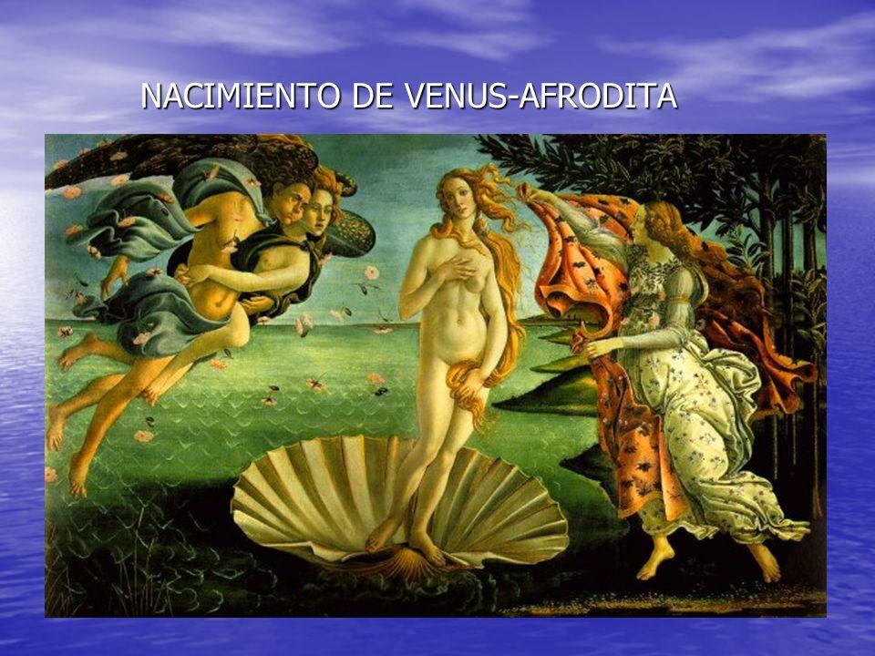 AFRODITA: LA DIOSA DEL AMOR El nacimiento de Afrodita (Venus, en latín) ha sido transmitido según dos versiones: ora es hija de Zeus y Dione (Afrodita