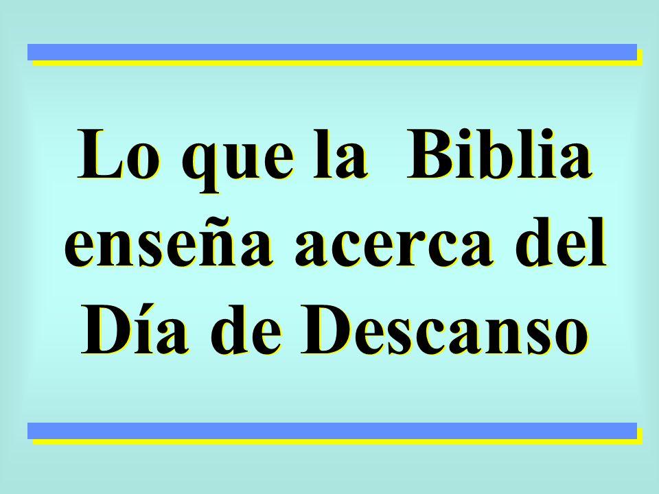 ¿Cuál es el Día de descanso según la ley de Dios.