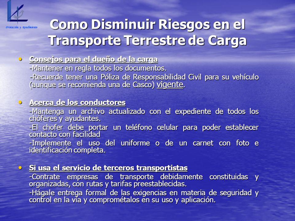 Como Disminuir Riesgos en el Transporte Terrestre de Carga Consejos para el dueño de la carga Consejos para el dueño de la carga -Mantener en regla to