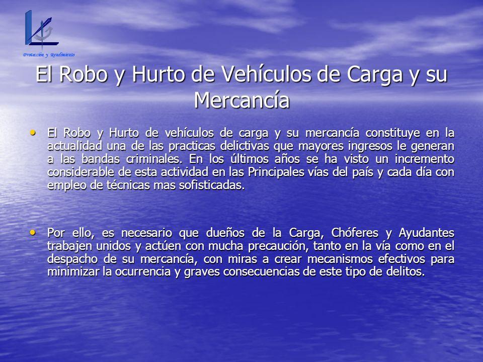 El Robo y Hurto de Vehículos de Carga y su Mercancía El Robo y Hurto de vehículos de carga y su mercancía constituye en la actualidad una de las pract