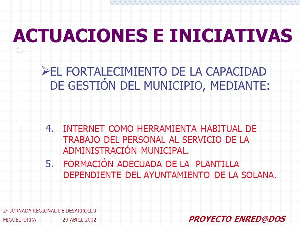 ACTUACIONES E INICIATIVAS 4.