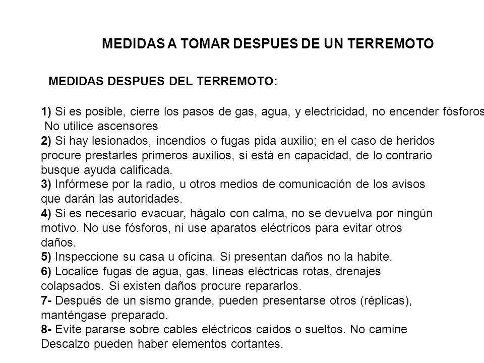 1) Si es posible, cierre los pasos de gas, agua, y electricidad, no encender fósforos. No utilice ascensores 2) Si hay lesionados, incendios o fugas p
