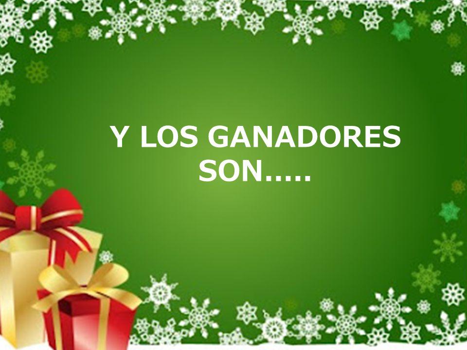 Y LOS GANADORES SON.....