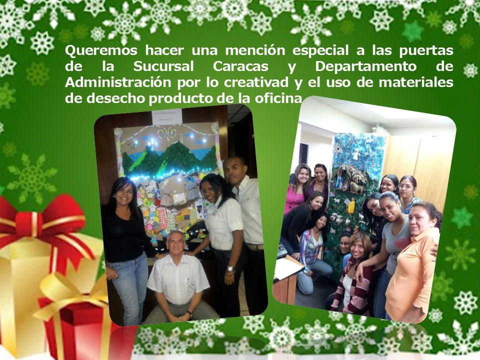 Queremos hacer una mención especial a las puertas de la Sucursal Caracas y Departamento de Administración por lo creativad y el uso de materiales de desecho producto de la oficina