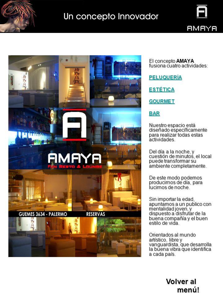 El concepto AMAYA fusiona cuatro actividades: PELUQUERÍA ESTÉTICA GOURMET BAR Nuestro espacio está diseñado específicamente para realizar todas estas actividades.