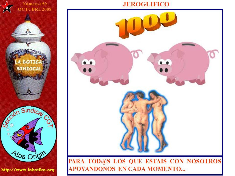 6 Número 159 OCTUBRE 2008 JEROGLIFICO PARA TOD@S LOS QUE ESTAIS CON NOSOTROS APOYANDONOS EN CADA MOMENTO...