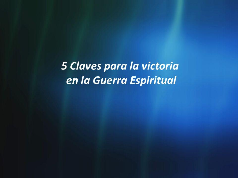 5 Claves para la victoria en la Guerra Espiritual
