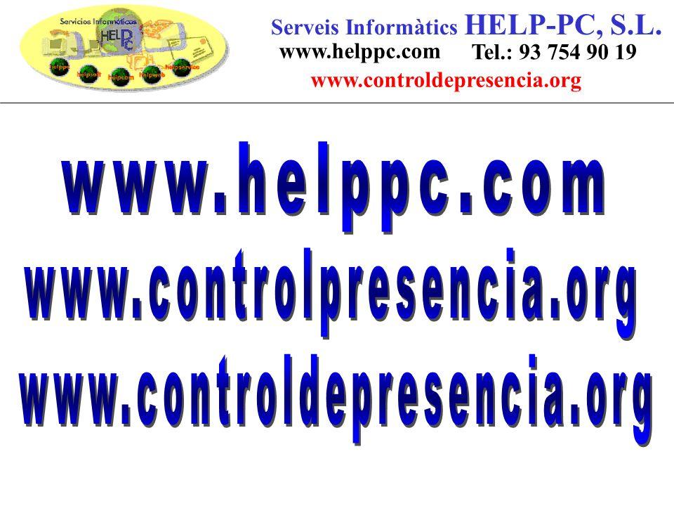 Serveis Informàtics HELP-PC, S.L. www.helppc.com Tel.: 93 754 90 19 www.controldepresencia.org