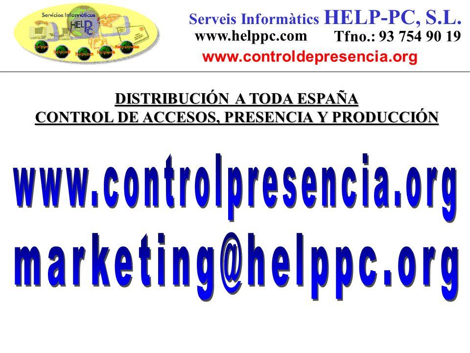 DISTRIBUCIÓN A TODA ESPAÑA CONTROL DE ACCESOS, PRESENCIA Y PRODUCCIÓN Serveis Informàtics HELP-PC, S.L.