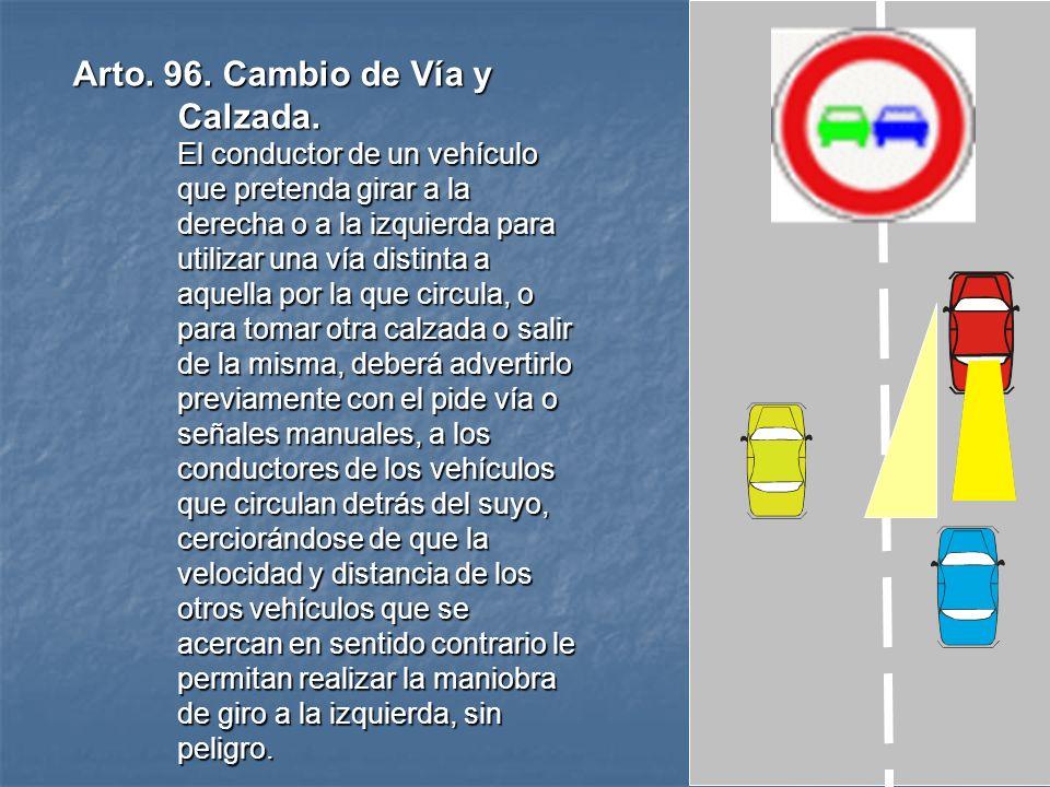 Arto.95. Incorporación a la Circulación. El conductor de un vehículo estacionado en una vía o procedente de las vías de acceso a la misma, de sus zona
