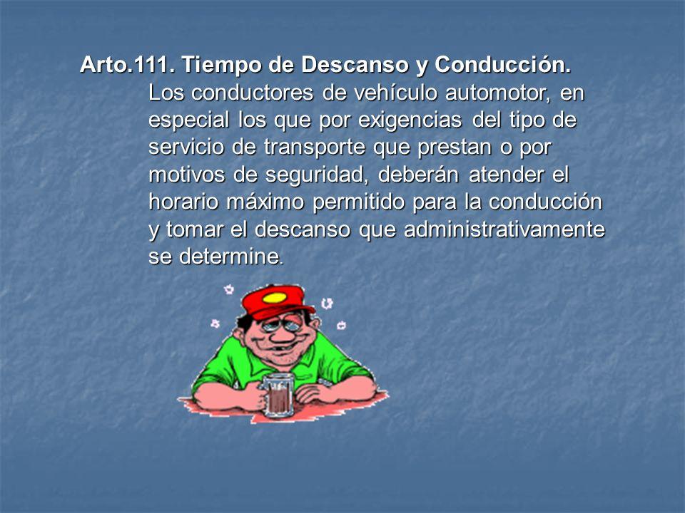 Arto.110. Dispositivos de Seguridad. Los conductores de vehículos están obligados a usar el cinturón de seguridad, extinguidores y demás dispositivos