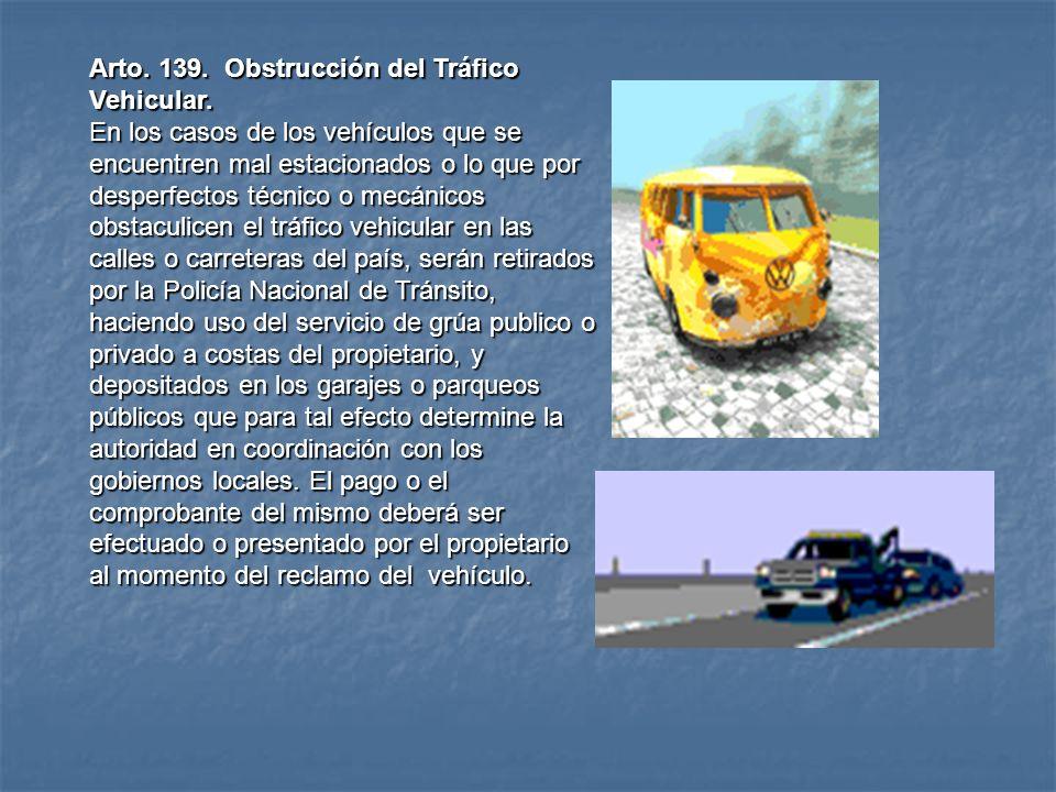 Arto. 138 Abandono de vehículo y servicio de grúa. Se autoriza a la Policía Nacional, por medio de la Especialidad de Seguridad de Tránsito, para que