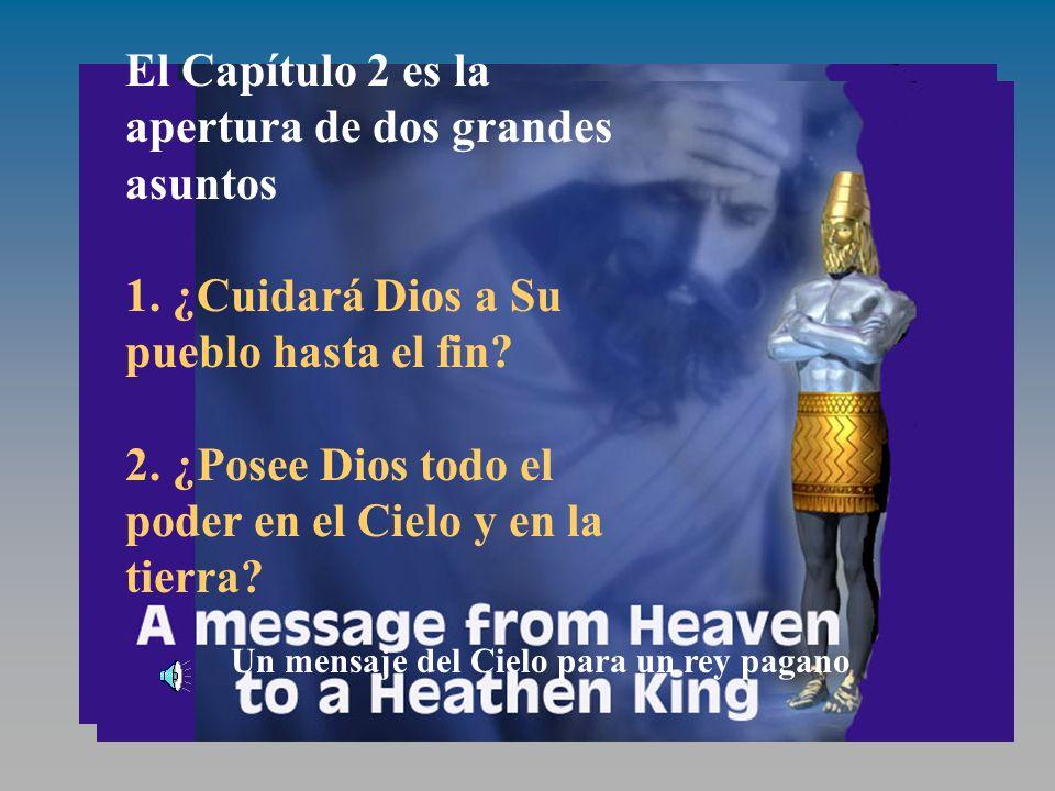 Un mensaje del Cielo El Capítulo 2 es la apertura de dos grandes asuntos 1.