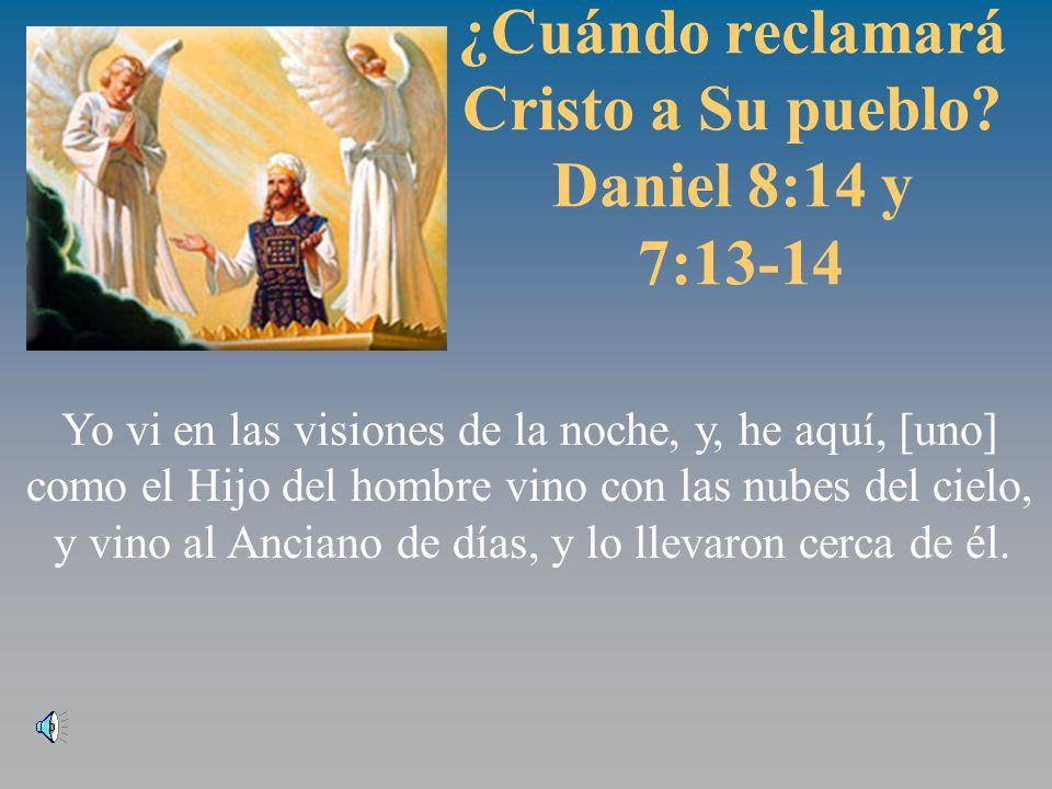 ¿Cuándo reclamará Cristo a Su pueblo.