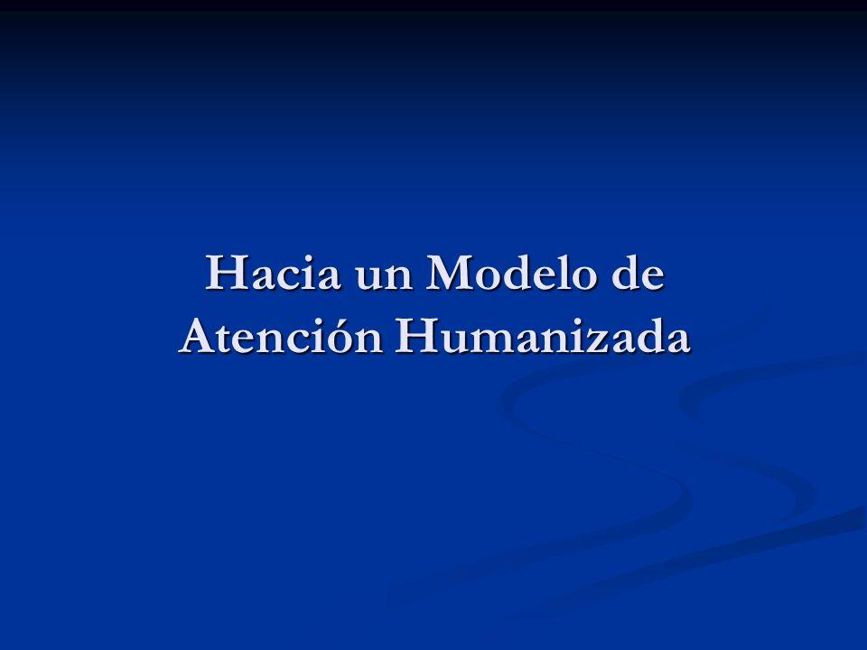 Hacia un Modelo de Atención Humanizada