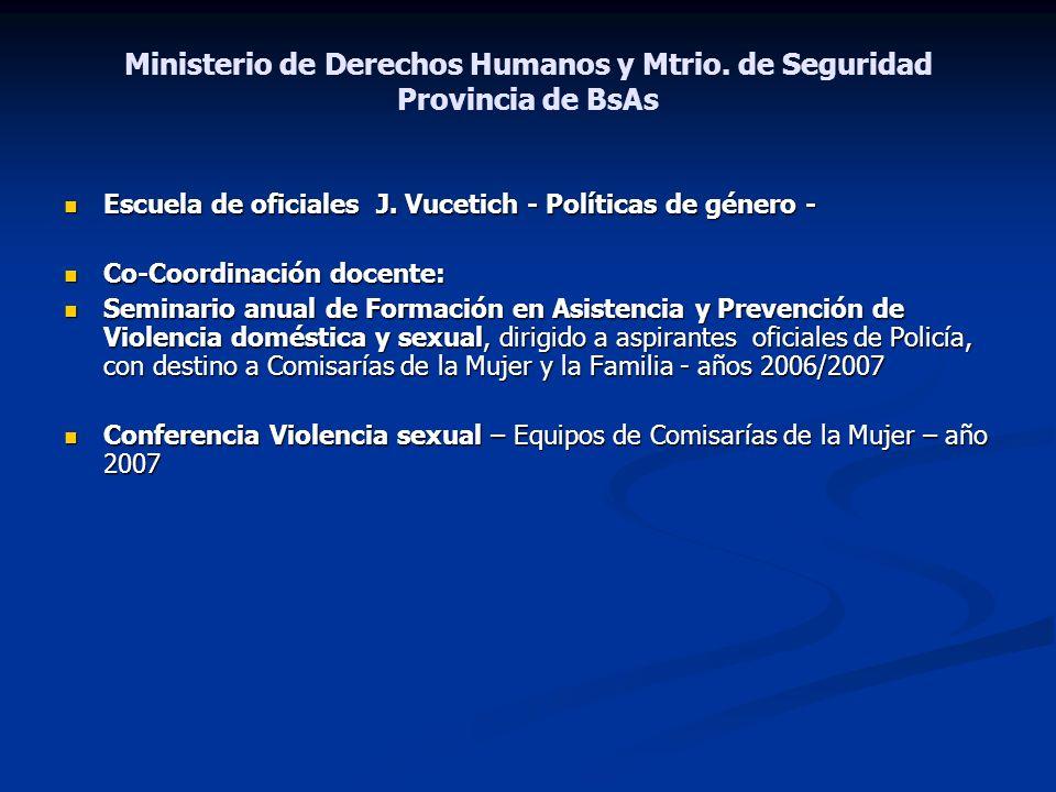 Ministerio de Derechos Humanos y Mtrio. de Seguridad Provincia de BsAs Escuela de oficiales J. Vucetich - Políticas de género - Escuela de oficiales J