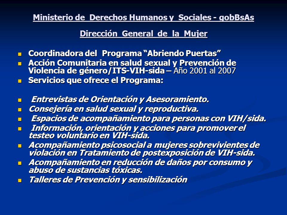 Ministerio de Derechos Humanos y Sociales - gobBsAs Dirección General de la Mujer Coordinadora del Programa Abriendo Puertas Coordinadora del Programa