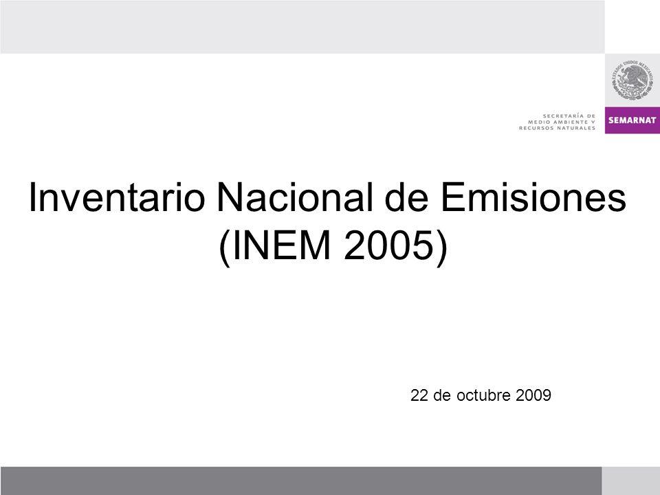 Inventario Nacional de Emisiones (INEM 2005) 22 de octubre 2009