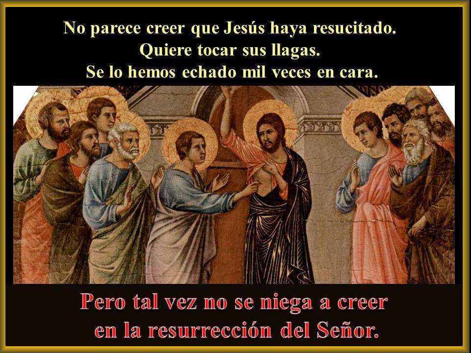 Sabemos que él fue el único discípulo que animó a los demás a subir con Jesús a Jerusalén, que animó a los demás a subir con Jesús a Jerusalén, aun pr