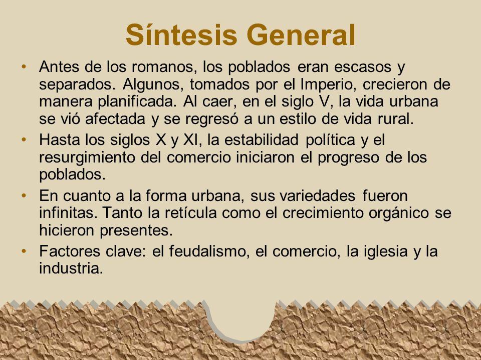 Síntesis General Antes de los romanos, los poblados eran escasos y separados.