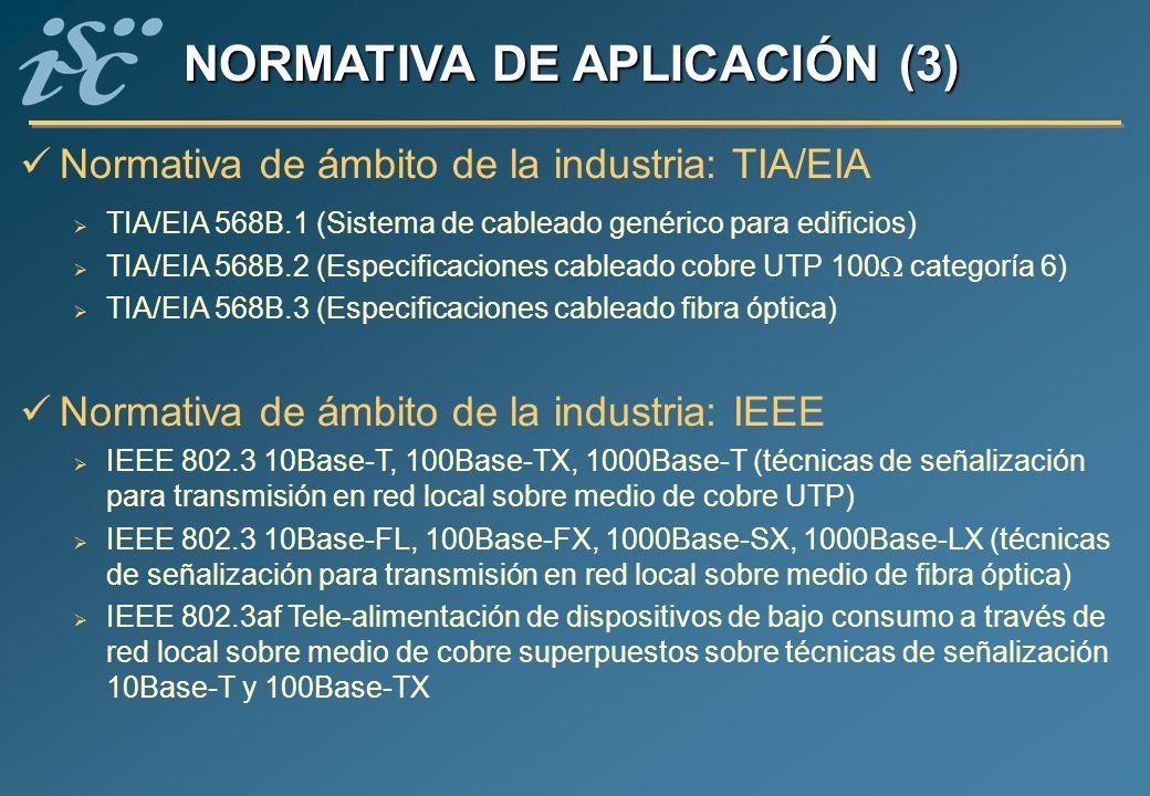 Normativa de ámbito de la industria: TIA/EIA TIA/EIA 568B.1 (Sistema de cableado genérico para edificios) TIA/EIA 568B.2 (Especificaciones cableado co