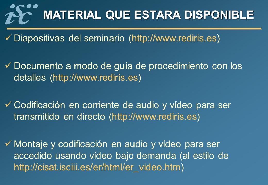 MATERIAL QUE ESTARA DISPONIBLE Diapositivas del seminario (http://www.rediris.es) Documento a modo de guía de procedimiento con los detalles (http://w