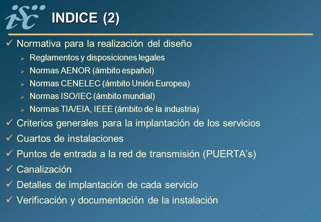 Normativa para la realización del diseño Reglamentos y disposiciones legales Normas AENOR (ámbito español) Normas CENELEC (ámbito Unión Europea) Norma