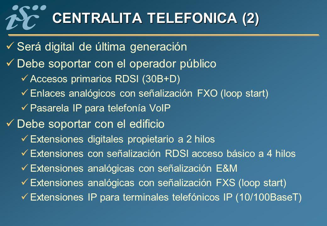 CENTRALITA TELEFONICA (2) Será digital de última generación Debe soportar con el operador público Accesos primarios RDSI (30B+D) Enlaces analógicos co