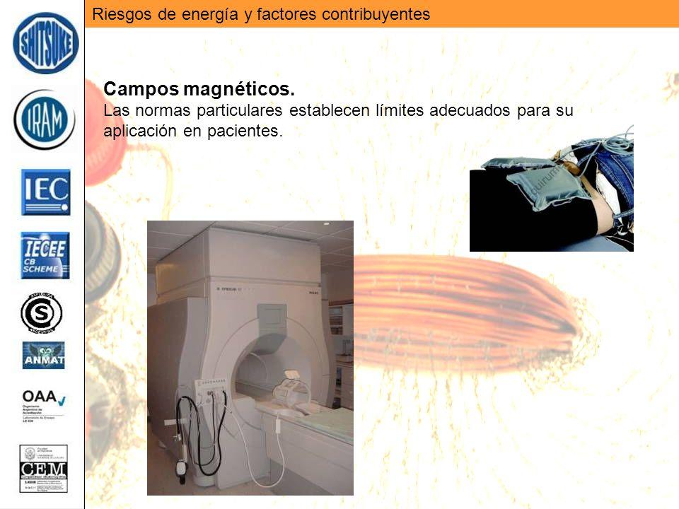Riesgos de energía y factores contribuyentes Campos magnéticos. Las normas particulares establecen límites adecuados para su aplicación en pacientes.