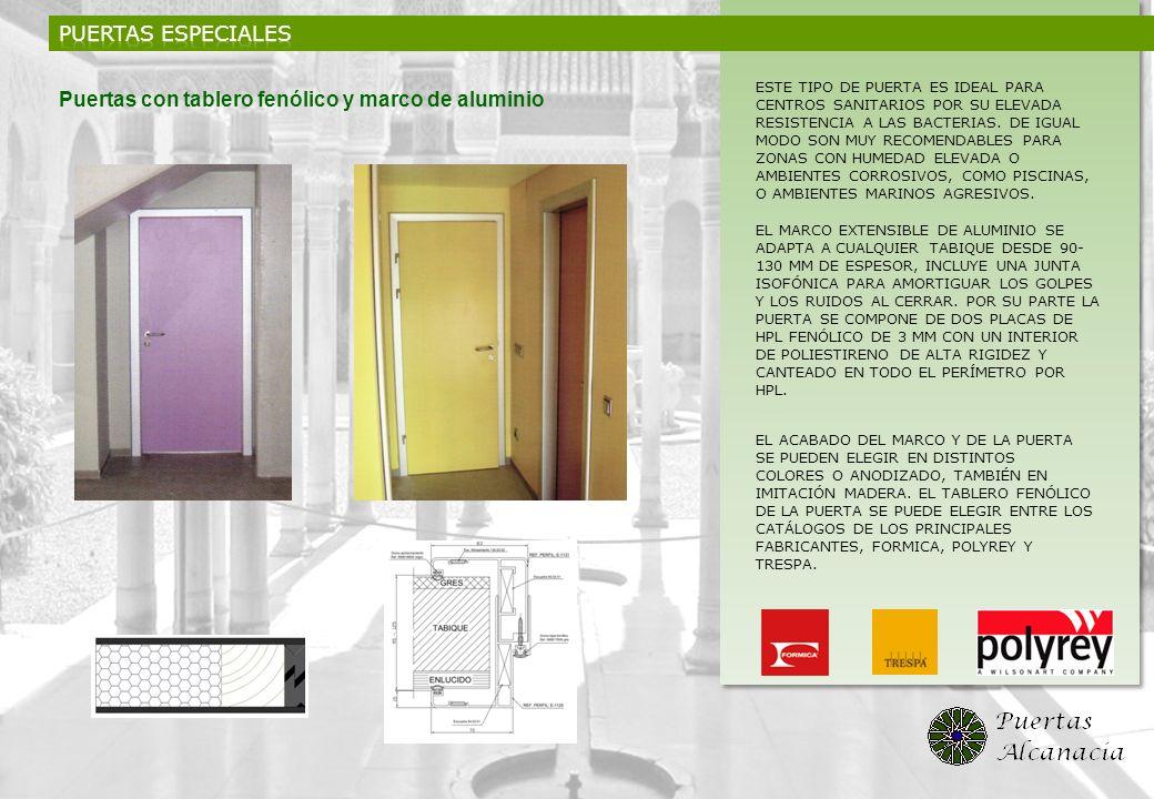 Puertas con tablero fenólico y marco de aluminio ESTE TIPO DE PUERTA ES IDEAL PARA CENTROS SANITARIOS POR SU ELEVADA RESISTENCIA A LAS BACTERIAS. DE I