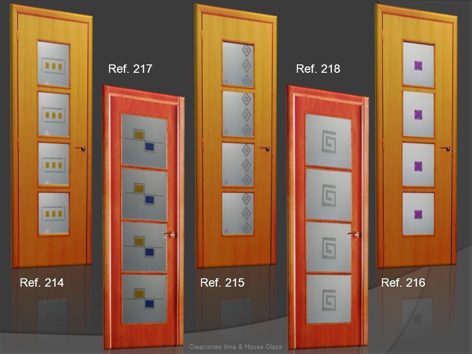 Creaciones Irina & House Glass Ref. 214 Ref. 217 Ref. 215 Ref. 218 Ref. 216