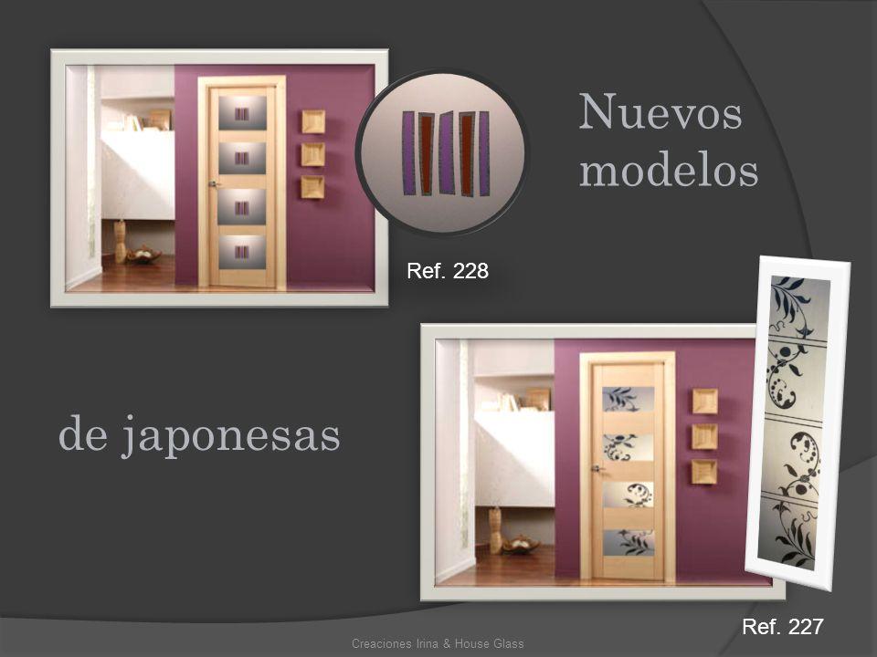 de japonesas Nuevos modelos Creaciones Irina & House Glass Ref. 228 Ref. 227