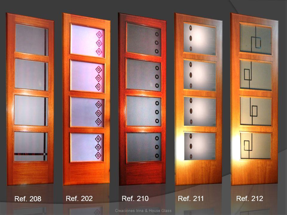 Creaciones Irina & House Glass Ref. 202 Ref. 208 Ref. 210Ref. 211Ref. 212