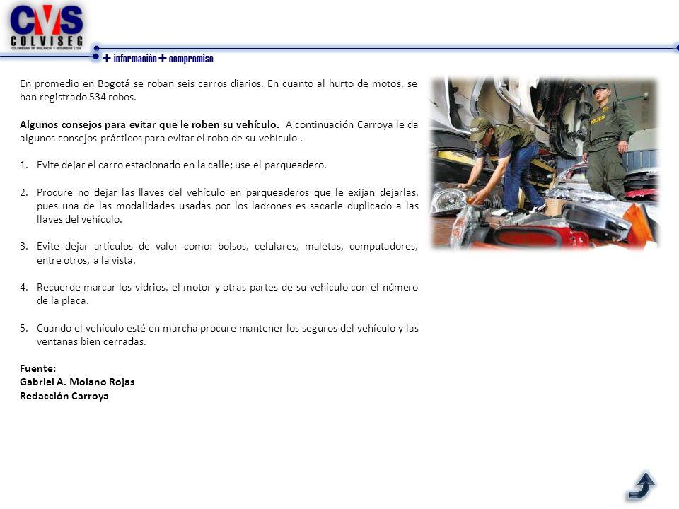 + información + compromiso En promedio en Bogotá se roban seis carros diarios.