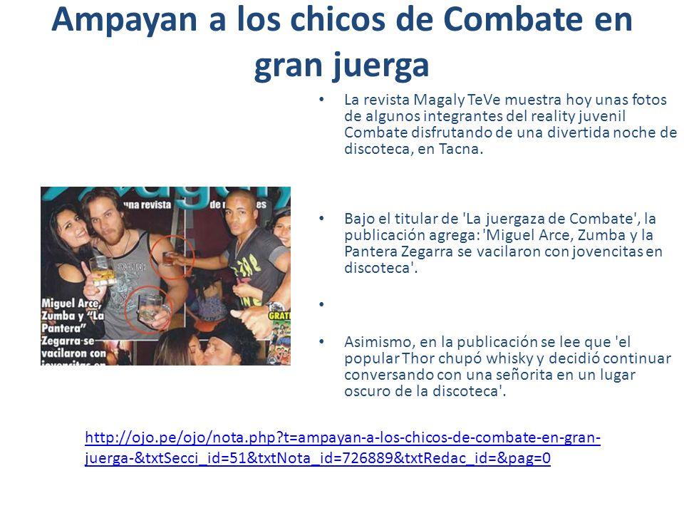 Ampayan a los chicos de Combate en gran juerga La revista Magaly TeVe muestra hoy unas fotos de algunos integrantes del reality juvenil Combate disfru